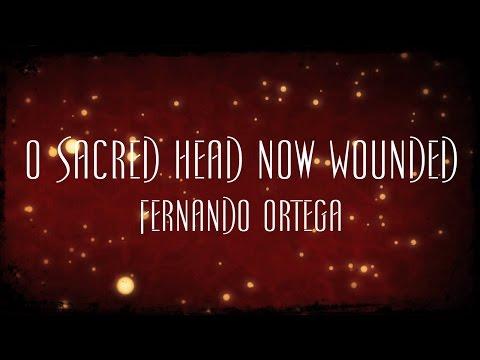 O Sacred Head Now Wounded - Fernando Ortega