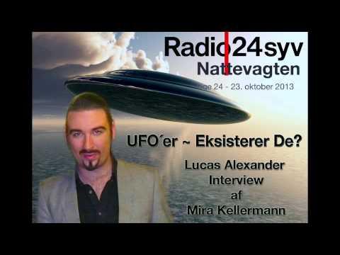 """RADIO 24syv: Lucas Alexander Interview """"UFO´er Eksisterer De?"""" - """"Nattevagten"""" med Mira Kellermann"""