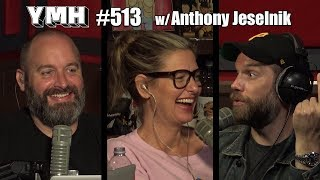 Your Mom's House Podcast - Ep. 513 w/ Anthony Jeselnik