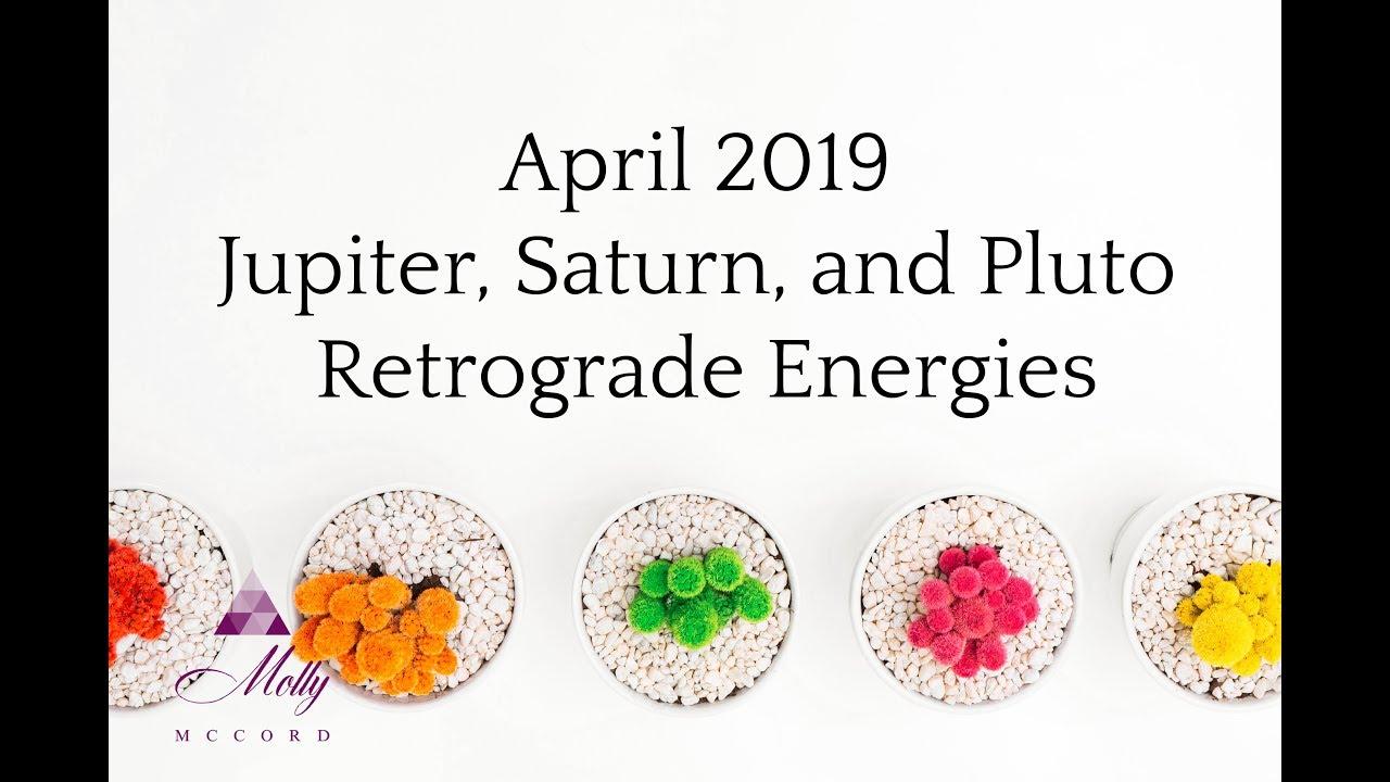 April 2019: Jupiter, Saturn and Pluto Retrograde Energies ~ Podcast