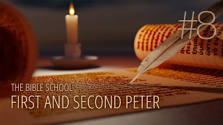8 - Jesus In The Writings Of Peter | First And Second Peter