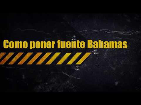 Como Instalar la Fuente Bahamas