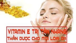 Cách trị tàn nhang bằng vitamin E - Thần dược trị tàn nhang cho mọi loại da | BÍ KÍP LÀM ĐẸP