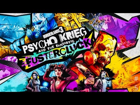 BL3 Psyco Krieg and the Fantastic Fustercluck |