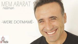 Mem Ararat - Were Dotmamê