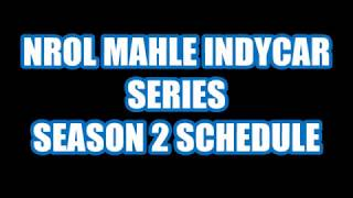 NROL MAHLE IndyCar Series Season 2 Schedule Reveal