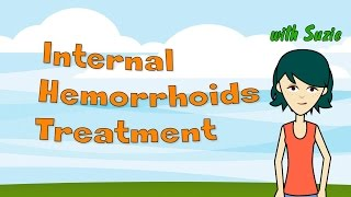 Internal Hemorrhoids Treatment - How to Treat Internal Hemorrhoids