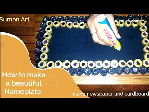 how to make a beautiful nameplate using newspaper - by suman art