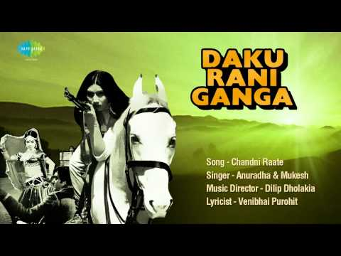 Chandni Raatein  Gujarati Movie Daku Rani Ganga  Anuradha  Mukesh