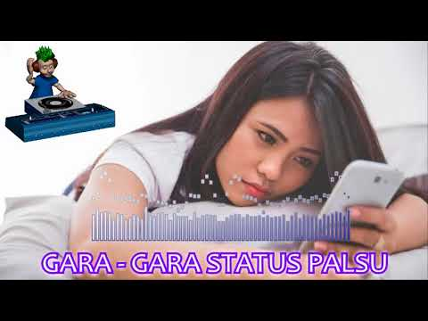 Gara-Gara Status Palsu   Dangdut Remix 2018