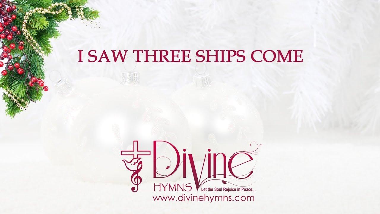 I Saw Three Ships with Lyrics Christmas Carol Song Video - Divine Hymns - YouTube