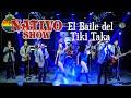 Nativo Show - El Baile del Tiki Taka