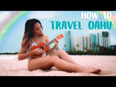 HOW TO TRAVEL OAHU - HAWAII GUIDE