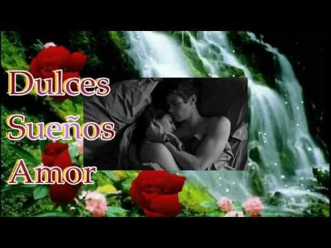 Dulces Suenos Amor Video Frases Y Mensajes