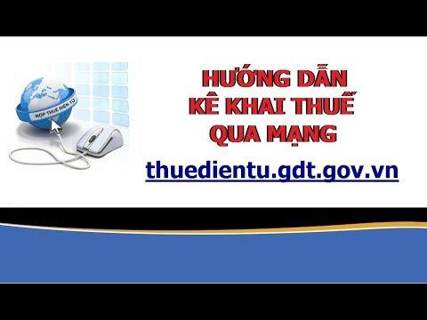 Bài 20: Hướng dẫn kê khai thuế qua mạng trên trang thuedientu.gdt.gov.vn