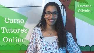 Curso de Tutores Online - Depoimento Luciana de Oliveira
