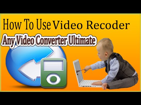 How To Use Any Video Converter Ultimate | Video Recorder Tutorial