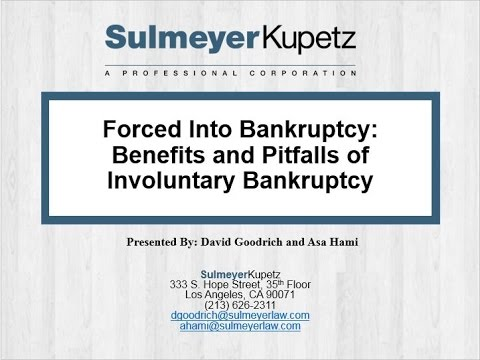 Forced Into Bankruptcy: Benefits and Pitfalls of Involuntary Bankruptcy