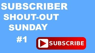 First Subscriber Shout-out Sunday! -That's Amazing