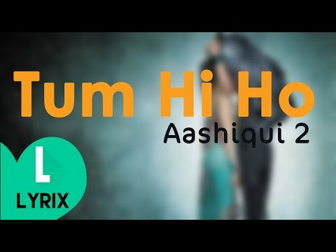 Tum Hi Ho -  Aashiqui 2 - Lyrics + Download - HD | LYRIX |