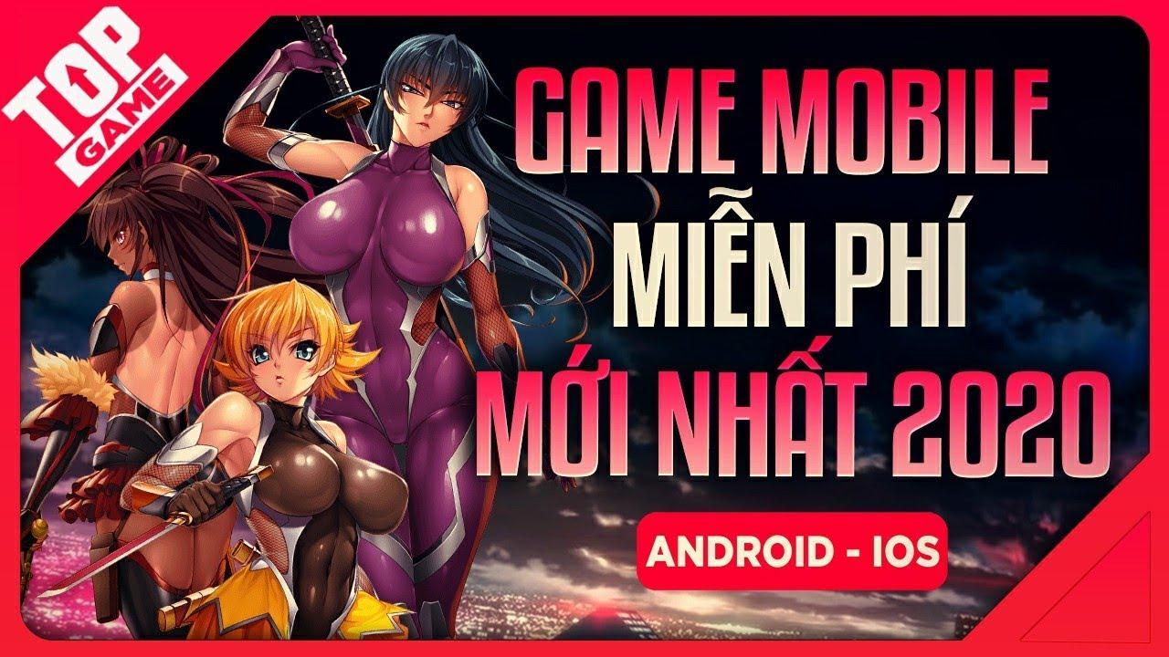 [Topgame] Loạt Game Mobile Miễn Phí Mới Hay Nhất Đầu Năm 2020