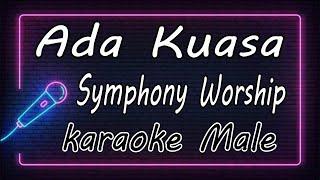 Ada Kuasa – Symphony Worship  ( KARAOKE HQ Audio)