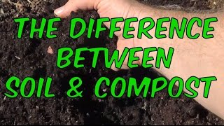 Soil Vs Compost What's The Difference