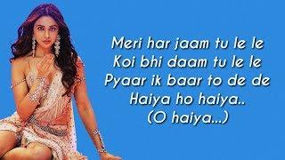 Haiya Ho Full Song LYRICS - Marjaavaan | Tulsi Kumar | Jubin Nautiyal | SahilMix Lyrics