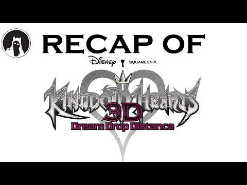 What happened in Kingdom Hearts: Dream Drop Distance? (RECAPitation)
