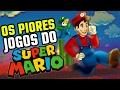 10 PIORES JOGOS DO SUPER MARIO