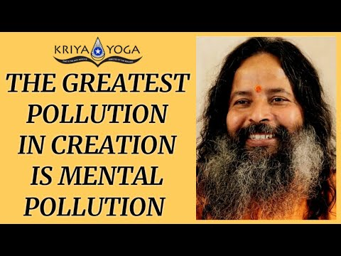The Greatest Pollution in Creation Is Mental Pollution