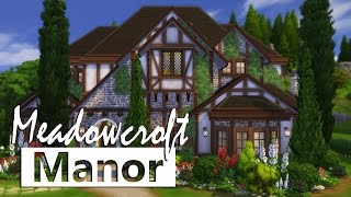 The Sims 4 | House Building - Meadowcroft Manor | Collab w/GWTReaver