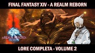 Lore Completa di Final Fantasy XIV (A Realm Reborn) - VOLUME 2.