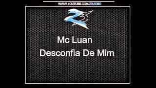 Mc Luan - Desconfia de mim (Super Lançamento 2012)