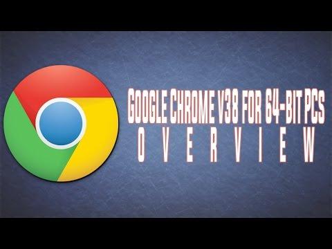 Google Chrome v38 BETA for 64-bit PCs OVERVIEW