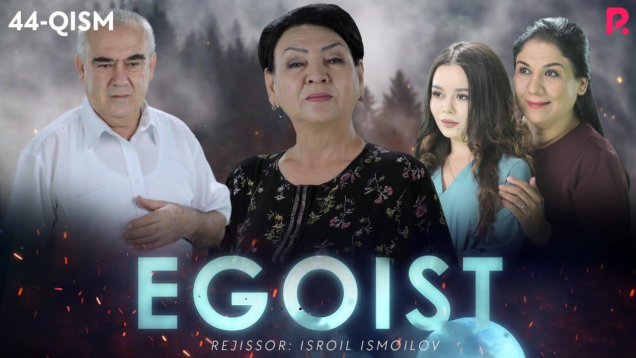 Egoist (o'zbek serial) | Эгоист (узбек сериал) 44-qism