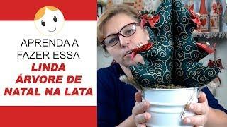 APRENDA A FAZER ESSA LINDA ÁRVORE DE NATAL NA LATA