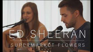 Ed Sheeran - Supermarket flowers - cover