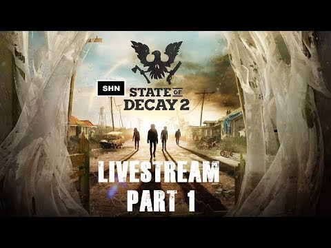 STATE OF DECAY 2 | Part 1 | Livestream Playthrough No Commentary