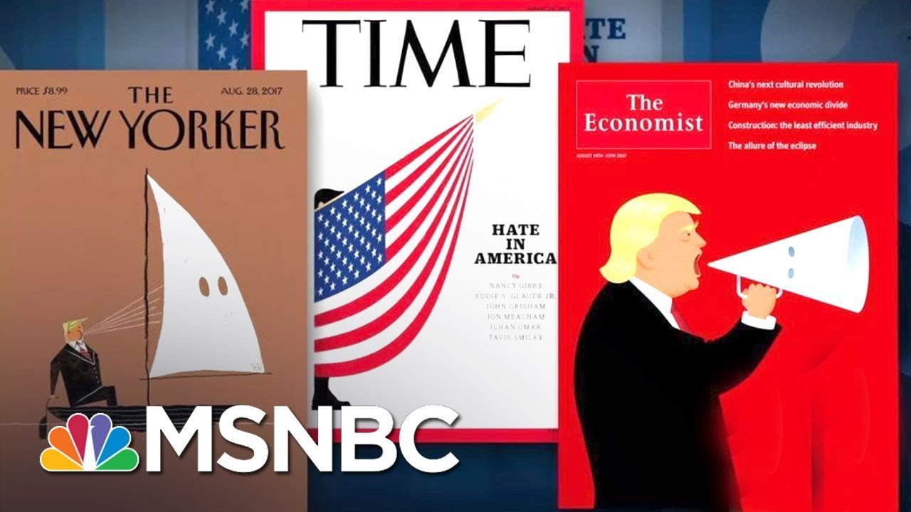 Evocative Magazine Covers Call Out President Donald Trump On  Charlottesville | The 11th Hour | MSNBC