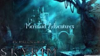 Skyrim - Mermaid Advenentures