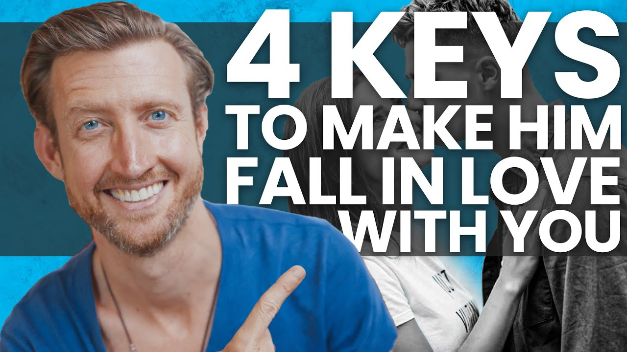 4 Important Keys to Make Him Fall In Love