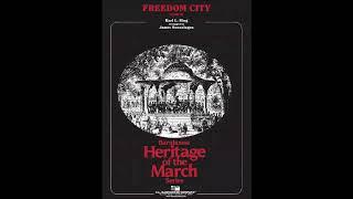 Freedom City by K. L.  King arr. by  Swearingen