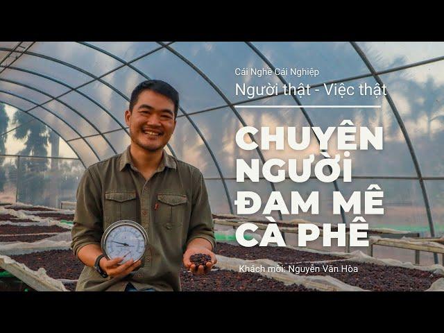 Người thật - Việt thật: Chuyện người đam mê cà phê