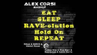Eat Sleep Rave-olution Hold On Repeat (Alex Corsi Mashup)