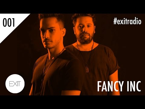 EXIT presents FANCY INC - #ExitRadio 001