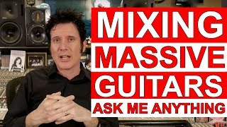 [LIVE Q&A] Mixing Massive Guitars - Ask Me Anything - Warren Huart: Produce Like A Pro