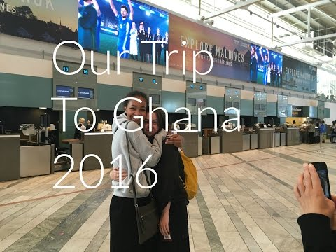Our Trip To Ghana 2016