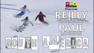 REILLY MCGLASHAN & PAUL LORENZ | Ski South America