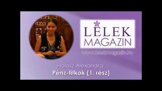 Halász Alexandra: Pénz-titkok (1. rész)